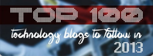Top 100 Technology Blogs To Follow In 2013 Infographic